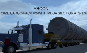 Arcon Oversize Cargo Pack v2 With Mega Silo For ATS 1.32.x
