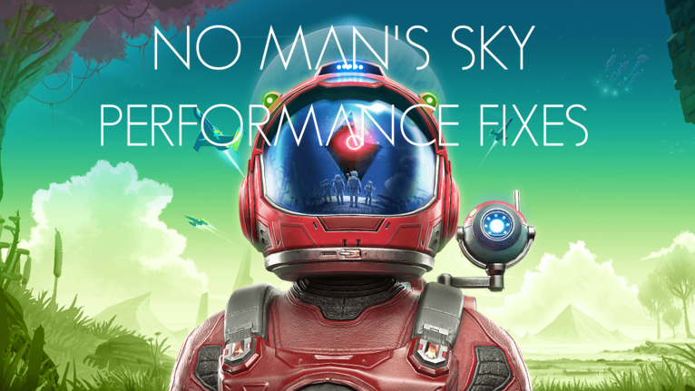 No Mans Sky Performance Fixes