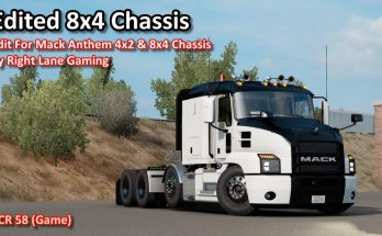 Edit For Mack Anthem 4×2 & 8×4 Chassis by Right Lane Gaming (V1.0)