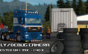 ETS2 Fly/Debug Camera & Hidden Modes v1.0