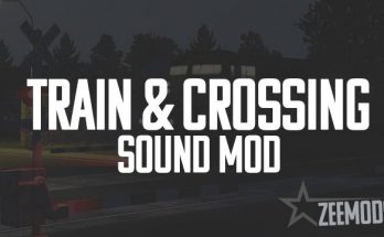 TRAIN & CROSSING SOUND MOD V1.0