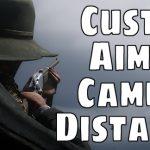 Custom Aiming Camera Distance